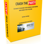 Crash the Party Video Marketing Course Review By themiraclejones – 120 Hacks To Building Your Audience And Making More Money With YouTube